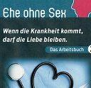 Ehe ohne Sex – Das Arbeitsbuch